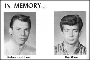 Rodney Hendrickson and Gary Olsen - Tragically killed in a toboggan accident. Buddy Wheaton was supposed to be there but for his girlfriend's plea...