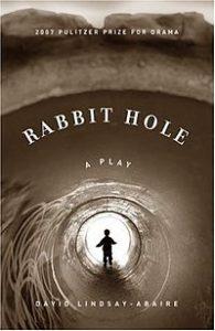 The Rabbit Hole Play by David Lindsay-Abaire