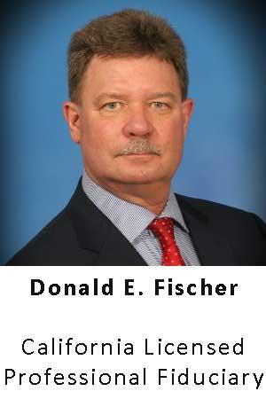 Donald E Fischer California Licensed Professional Fiduciary